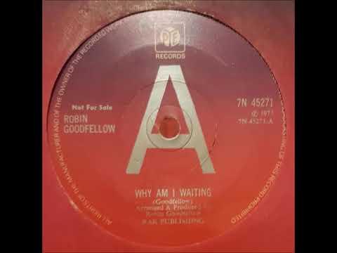 PUREPOP:  Robin Goodfellow - Why Am I Waiting - UK Glam era Pop (1973)