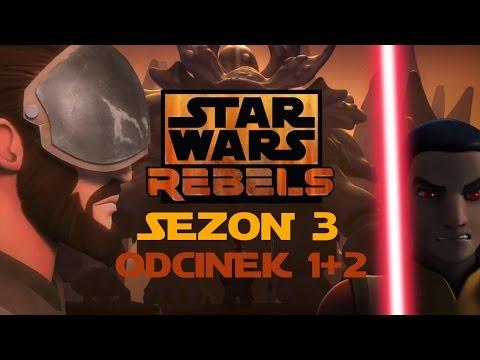 Star Wars Rebelianci Sezon 3 Odcinek 1 + 2 - Czy warto obejrzeć? (BEZ SPOILERÓW)