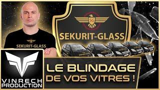 SEKURIT-GLASS Blinder vos vitres ! - VINRECH PRODUCTION