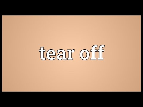 Tear off Meaning