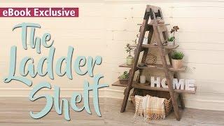 Diy Ladder Shelf   3 Tool Ebook