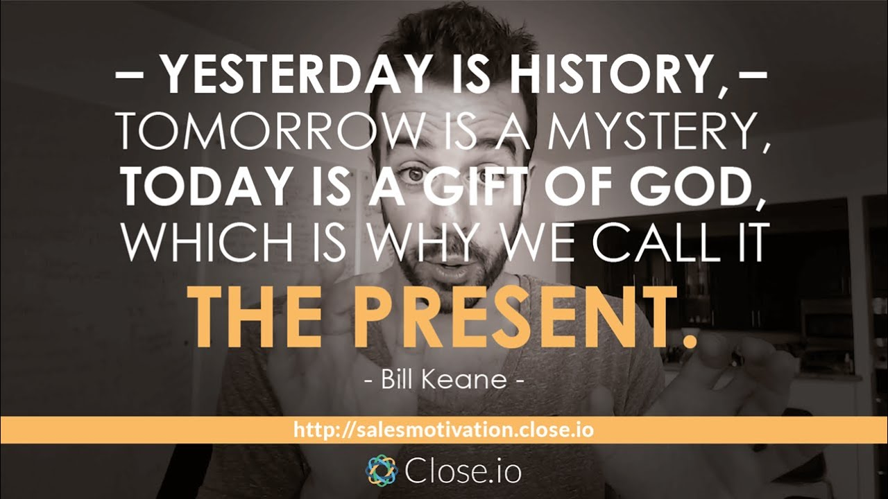 Sales Motivation Quote Yesterday Is History Tomorrow Is A Mystery