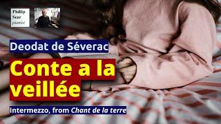 Déodat de Séverac: Intermezzo (Conte a la veillée) from 'Chant de la terre'