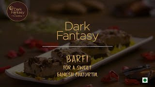 Sweeten your celebrations with Dark Fantasy Barfi