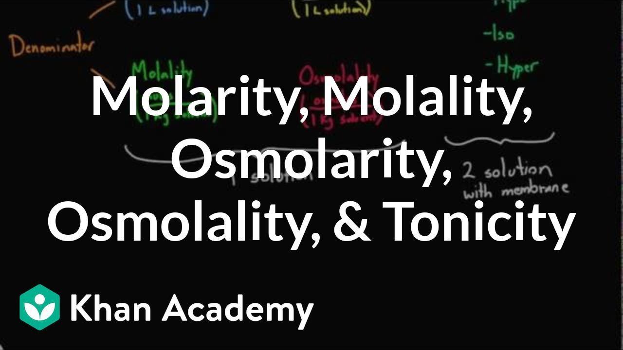 Molarity, molality, osmolarity, osmolality, and tonicity