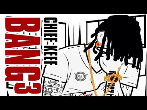 Chief Keef - Make It Count (Bang 3)