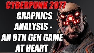 Cyberpunk 2077 Graphics Analysis - An 8th Gen Game At Heart