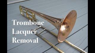 Trombone Lacquer Removal