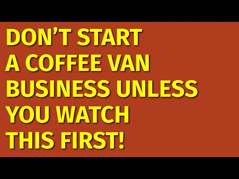 How To Start A Coffee Van Business | Including Free Coffee Van Business Plan Template