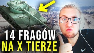 14 FRAGÓW NA X TIERZE - World of Tanks