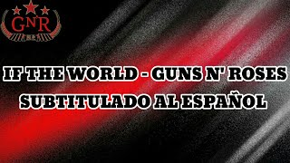 If The World - Guns N' Roses - Subtitulado Al Español