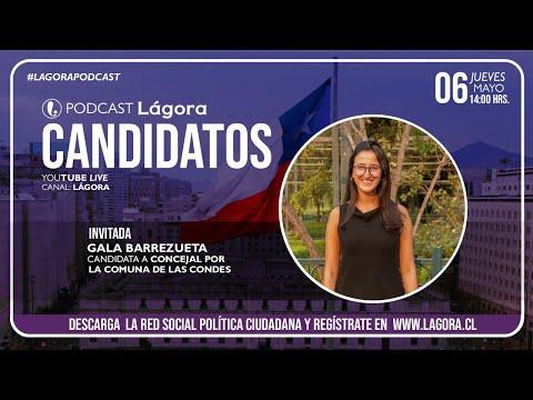 PODCAST LÁGORA | Gala Barrezueta | Candidata Concejal - Las Condes
