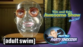 Tim and Eric Awesome Show, Great Job! | Face Time Party Snoozer | Adult Swim UK 🇬🇧