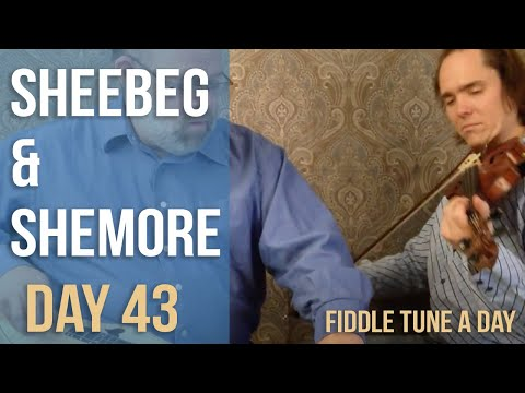 Fiddle Tune a Day - Day 43 - Sheebeg and Sheemore