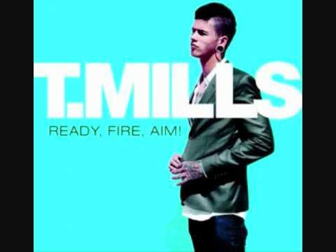 T. MILLS - ME FIRST *LYRICS (Ready, Fire, Aim)