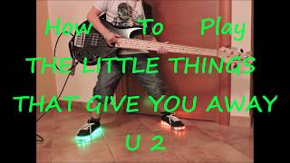 U 2 The Little Things That Give You Away (BASS HOW TO PLAY LESSON COVER)