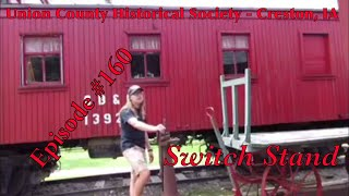 _Union County Historical Society - Creston, IA_ Episode 160 (Switch Stand)