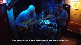 Brian Kastan Guitar/Bass, Dave Berger-Drums, Travis Sullivan-Sax