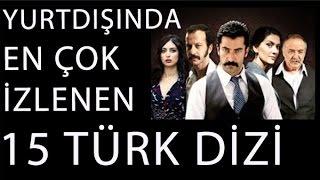 Yurt Dışında En çok Izlenen 15 Türk Dizi.