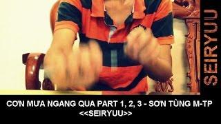 Cơn Mưa Ngang Qua Part 1, 2, 3 - Sơn Tùng M-TP - Pen tapping cover by Seiryuu