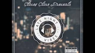 Late night vibes...😴 Closey Close - Late Night Vibes - Chillhop Lo-Fi HipHop Rap Mixtape