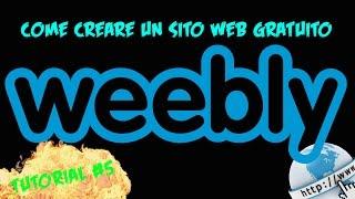 TUTORIAL #5 | COME FARE UN SITO WEB GRATUITO CON WEEBLY