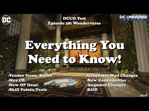 DCUO Test: Wonderverse Everything You Need To Know!