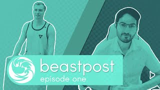 beastpost episode one: welcome to the beasthouse!