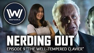 "Westworld Episode 9 ""The Well-Tempered Clavier"" - Nerding Out"