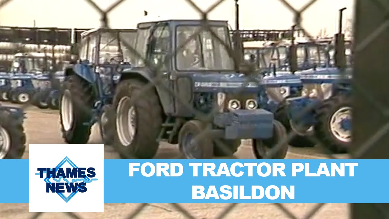 Ford Tractor Plant Basildon Thames News Youtube