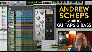 Mixing Guitars & Bass - Andrew Scheps