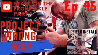 Ep 45 - Start On FJ40 Front Axle, Birfield C Clip Install, Georg Esterer & Pals Come To Visit
