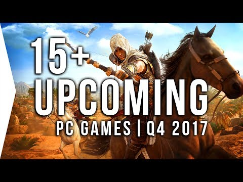 Top 15+ Upcoming PC Games Releases ► Q4 2017 | October, November, & December!