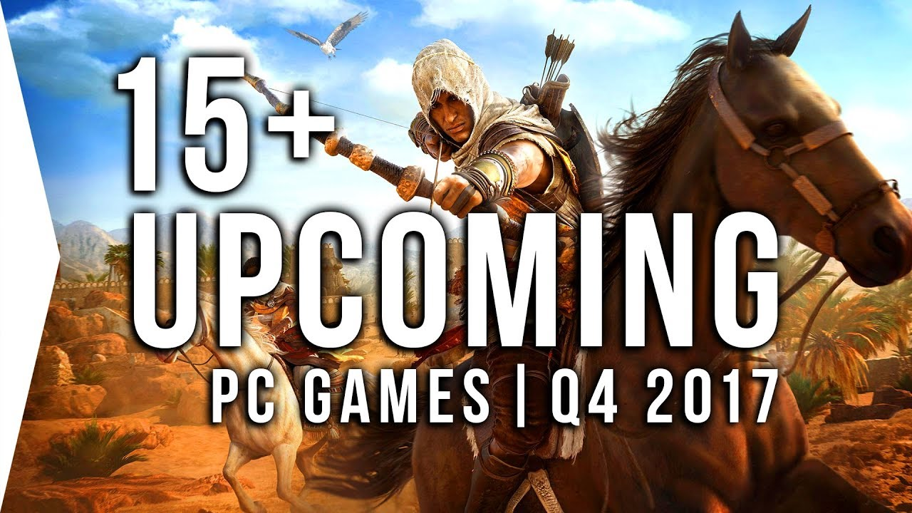 Top 15 Upcoming Pc Games Releases Q4 2017 October