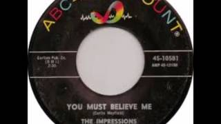 The Impressions -  You Must Believe Me