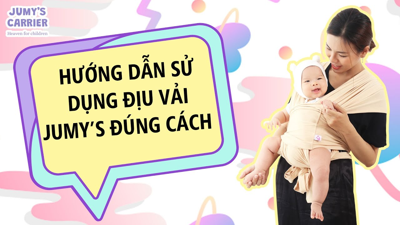 Hướng dẫn sử dụng Địu vải cho bé đúng cách | Địu em bé Jumy | Địu vải sling