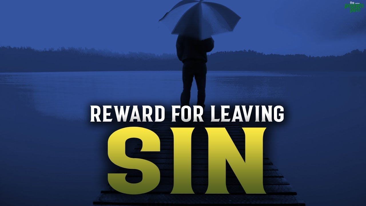THIS IS ALLAH'S REWARD TO YOU WHEN YOU LEAVE A SIN