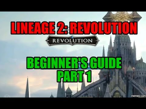 LINEAGE 2: REVOLUTION : Beginner English Guide Part 1 of 3