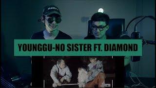 Younggu - no sister / พี่สาวน้องสาว ft. Diamond (REACTION)