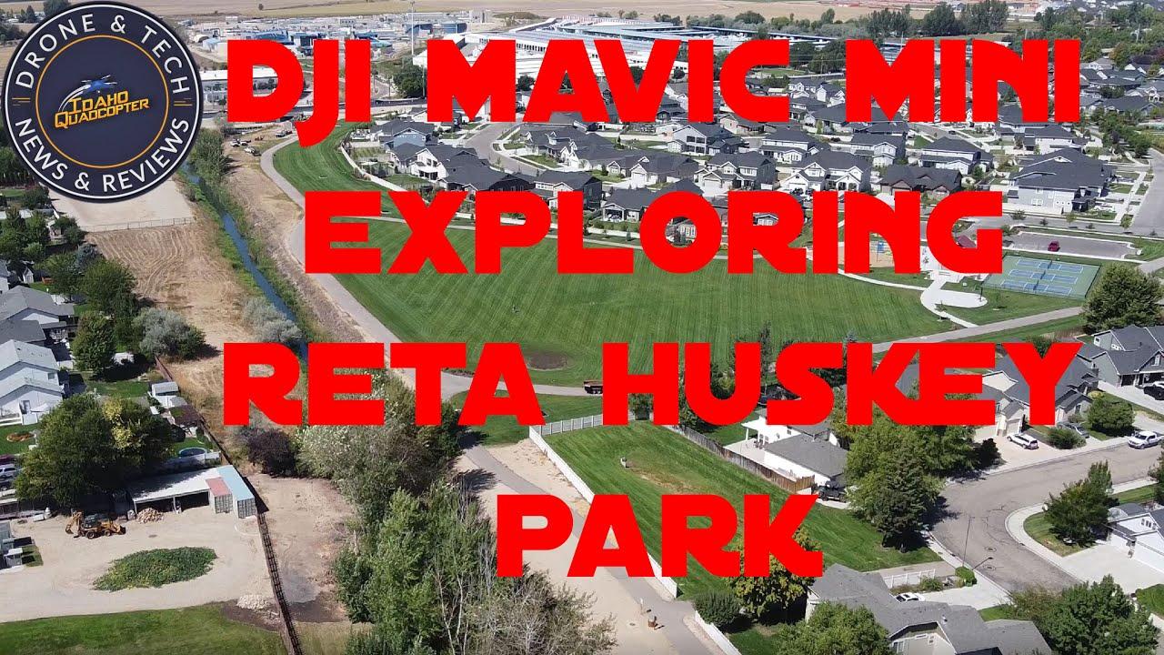 DJI Mavic Mini Exploring Reta Huskey Park