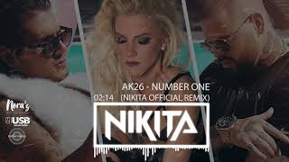 AK26 - NUMBER ONE | NIKITA OFFICIAL REMIX |