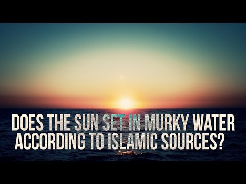 Does The Sun Set in Murky Water According to Islamic Sources?