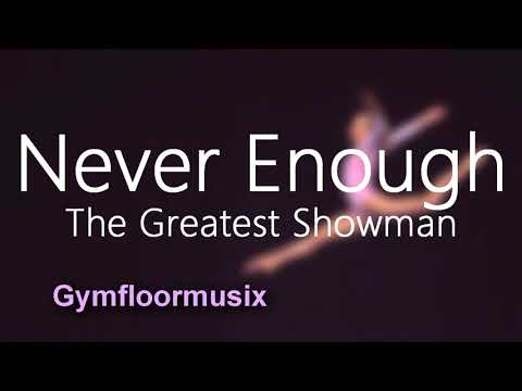 'Never Enough' from The Greatest Showman - Gymnastic Floor Music