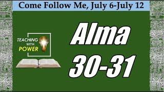 Come Follow Me, Alma 30-31(July 6-July12 )