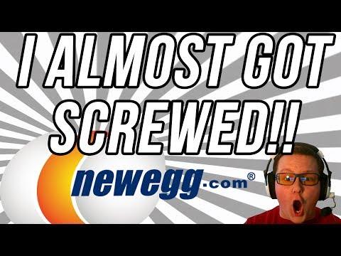 NEWEGG TRIED TO SCREW ME!!