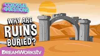 Why Are Ancient Ruins Underground? | COLOSSAL QUESTIONS
