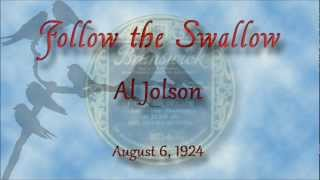 Al Jolson - Follow The Swallow (1924)