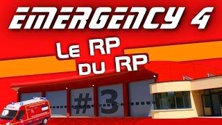 EMERGENCY 4 : CSP-IRG #3 | Le RP du RP