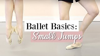 Ballet Basics: Small Jumps | Kathryn Morgan