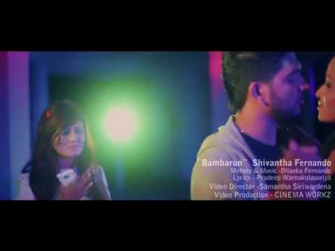 Shivantha fernando   Bambarun official music video 1080p full hd